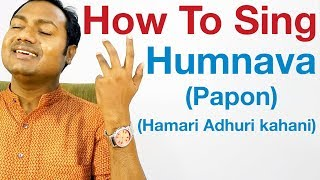 "How To Sing ""Humnava - Papon"" Bollywood Singing Lessons/Tutorials By Mayoor"