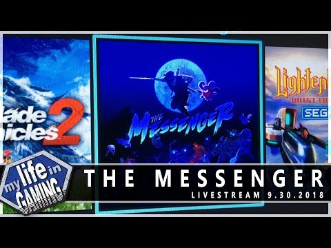 The Messenger :: 9.30.2018 LiveStream / MY LIFE IN GAMING - The Messenger :: 9.30.2018 LiveStream / MY LIFE IN GAMING