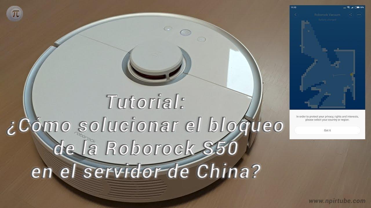 Tutorial: ¿Cómo solucionar el bloqueo de la Roborock S50 en el servidor de  China?