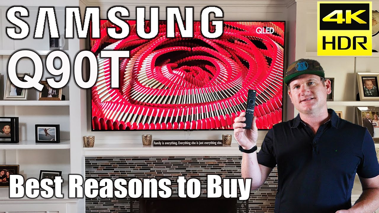 Samsung Q90T QLED TV Best Reasons To Buy