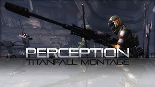 Titanfall - PERCEPTION - PC Montage [DS6]