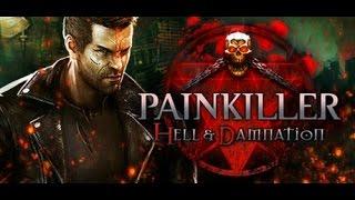 Painkiller: Hell and Damnation Full game playthrough/walkthrough
