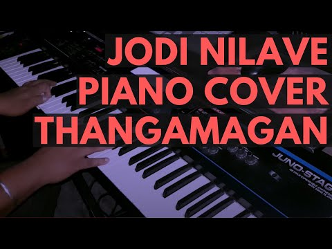 Jodi Nilave Piano Cover - Thangamagan