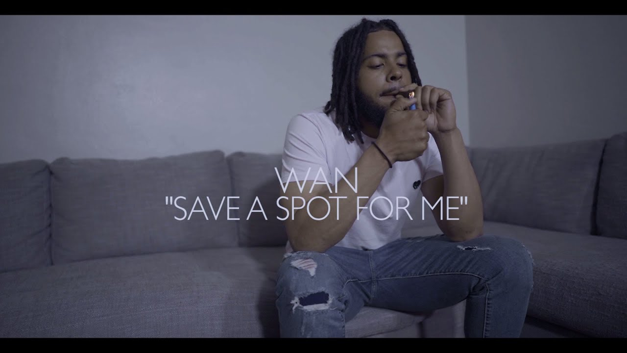 Wan - Save A Spot For Me - YouTube