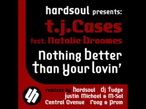 TJ Cases Ft Natalie Broomes - Nothing Better Than Your Lovin