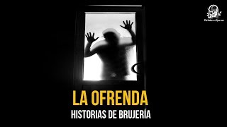 La Ofrenda (Relatos De Horror)