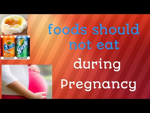 foods should not eat during pregnancy/healthy pregnancy without complications