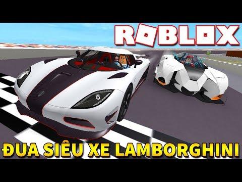 Roblox   ĐUA XE VỚI THẰNG VAMY LÁI LAMBORGHINI - Vehicle Simulator   KiA Phạm