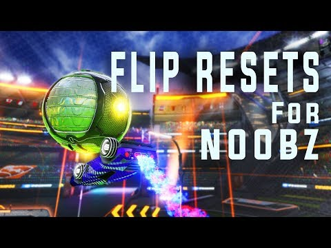 How To Hit Flip Resets For NOOBZ