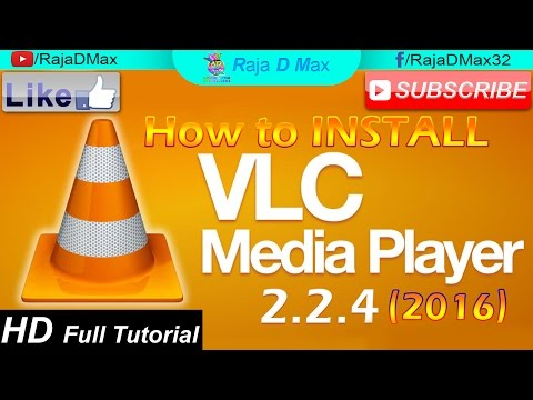 How To INSTALL VLC Media Player 2.2.4 On Windows 7 Both X86 Or X64 2016!