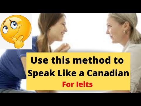 Use this method to Speak Like a Canadian in IELTS SPEAKING Test   How to Score High IELTS Speaking