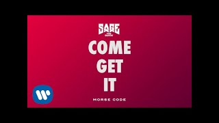 Sage The Gemini Come Get It Audio.mp3