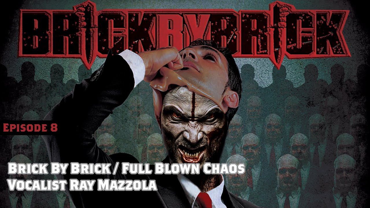 Owning A Piece Of Jack Daniels - Brick By Brick   Full Blown Chaos Vocalist Ray Mazzola