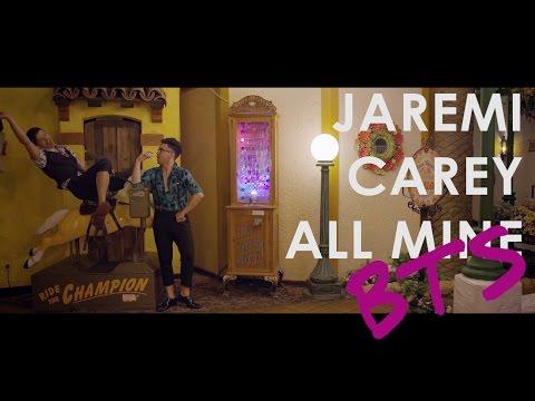 "JAREMI CAREY ""ALL MINE"" (Behind the Scenes)"