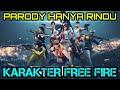 Hanya Rindu - Andmesh Kamaleng - Versi Karakter Free Fire | Cover Parody