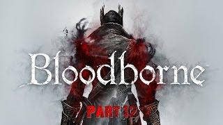 Bloodborne Часть 12 Прогулка Среди Могил
