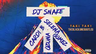 DJ Snake Feat Selena Gomez Ozuna n Cardi - Taki Taki (The Black One Bootleg)(FREE DOWNLOAD)