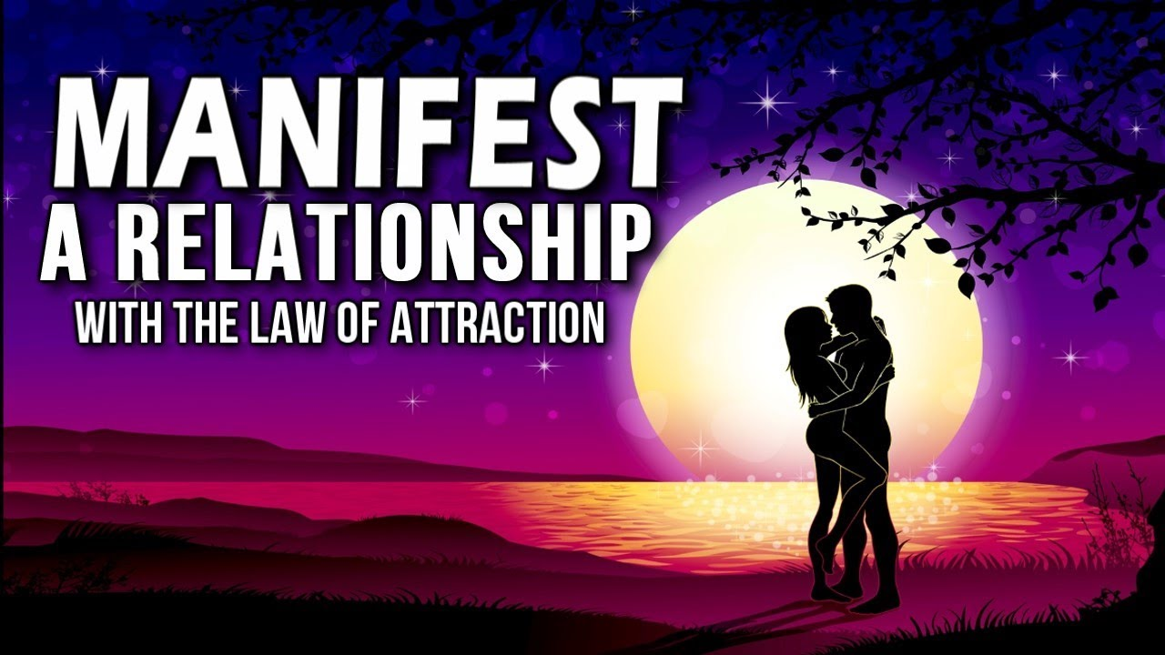 The law of attraction relationships and love