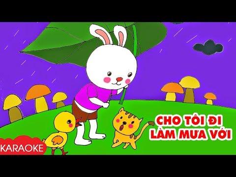 CHO TÔI ĐI LÀM MƯA VỚI - Karaoke   Nhạc Karaoke Thiếu Nhi Beat Chuẩn Dành Cho Bé