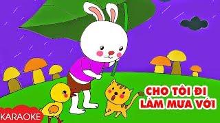 CHO TÔI ĐI LÀM MƯA VỚI - Karaoke | Nhạc Karaoke Thiếu Nhi Beat Chuẩn Dành Cho Bé