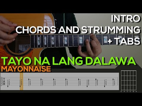 Mayonnaise - Tayo Na Lang Dalawa Guitar Tutorial [INTRO, CHORDS AND STRUMMING + TABS]