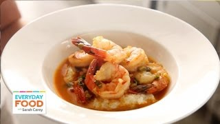 Chipotle Shrimp with Cheddar Grits - Everyday Food with Sarah Carey
