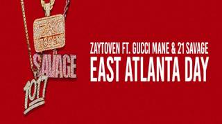 Zay - East Atlanta Day (f. Gucci Mane x 21 Savage) Radio