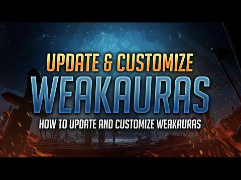 How to Update and Customize WeakAuras - World of Warcraft: Battle for Azeroth