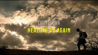 Download Chris Brown - Here We Go Again (Music ) MP3 song and Music Video