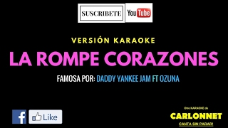 La Rompe Corazones - Daddy Yankee ft Ozuna (Karaoke)