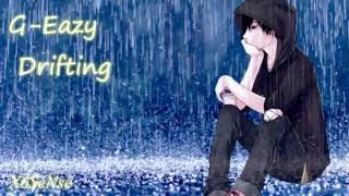G-Eazy - Drifting ft. Chris Brown, Tory Lanez  (Nightcore) HD