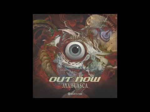 Out Now - Ayahuasca - Official