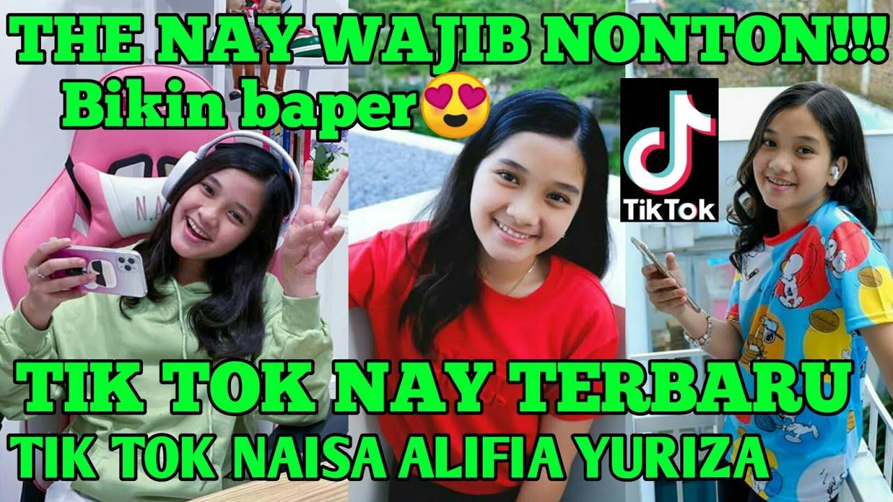 Tik Tok Naisa Alifia Yuriza Bikin Baper The Nay Wajib Nonton Youtube