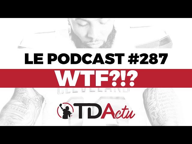 TDA Podcast n°287 : WTF !? Les Browns sont devenus glamour !