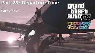 GTA4 The Ballad of Gay Tony - Part  29:  Departure Time (part 2 of 2)