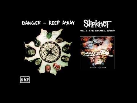 Slipknot  - Danger, Keep Away (Lyrics)