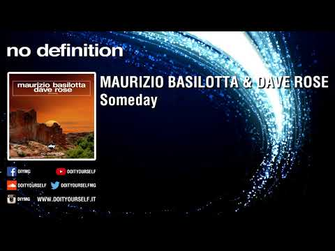 MAURIZIO BASILOTTA & DAVE ROSE - Someday [Official]