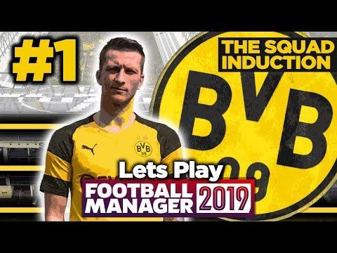 BORUSSIA DORTMUND | #1 | SQUAD INDUCTION | FOOTBALL MANAGER 2019