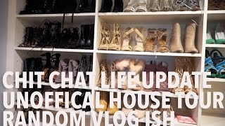 Chit Chat Life Update | Unofficial House Tour | Random Vlog Ish