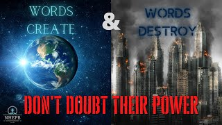 Words Create & Words Destroy - The True Power of Words - Sunday Sermon - NHEPB