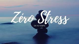 Relaxation Zéro Stress - Gestion en 10 étapes