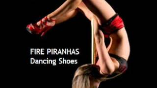 FIRE PIRANHAS - Dancing Shoes