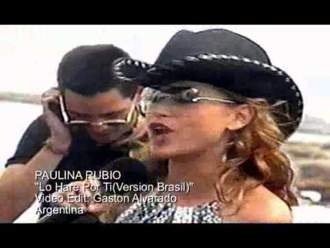 PAULINA RUBIO Lo Hare Por Ti(Version Brasil) - YouTube
