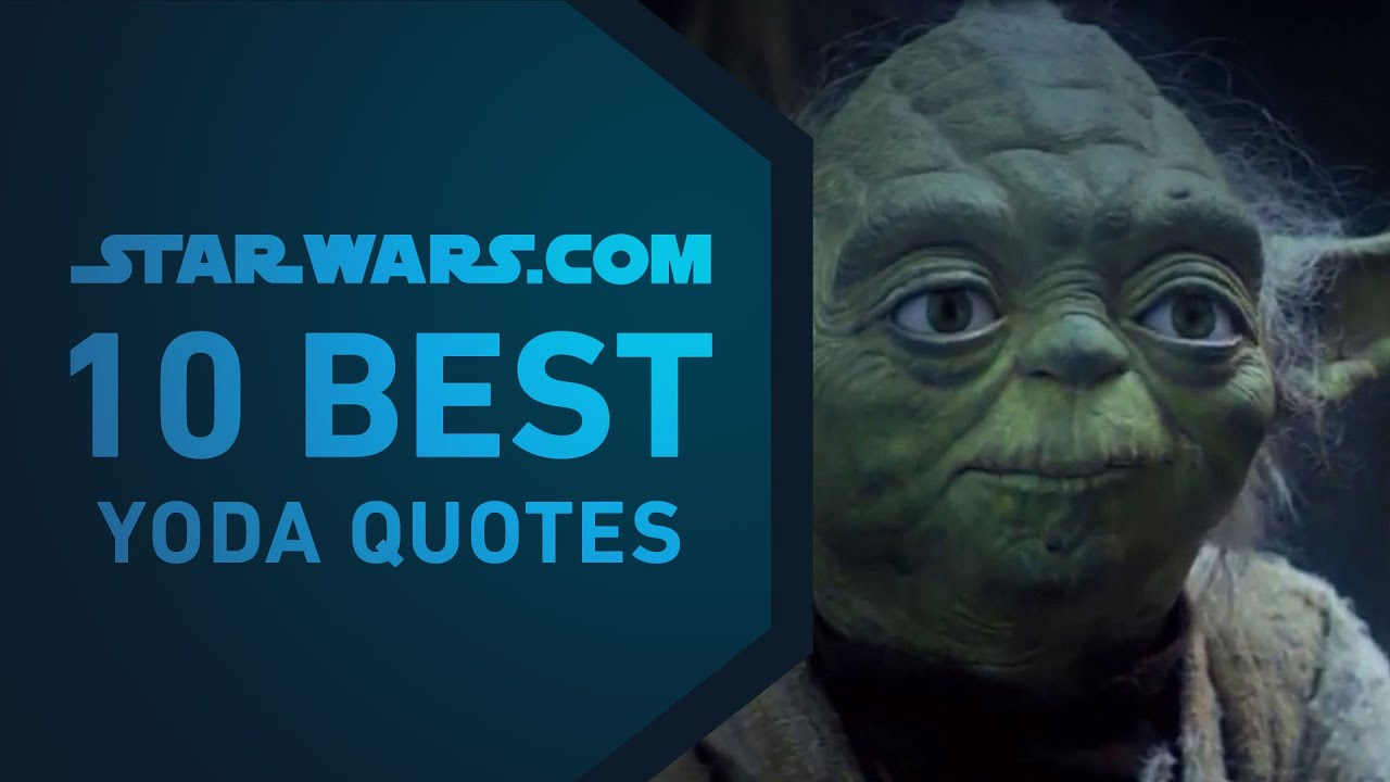 Best Yoda Quotes The Starwars 10 Youtube