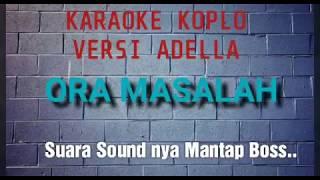 Karaoke Ora masalah versi koplo Adella || disertai Lirik lagu nya|| byAgung Felixz Sragen