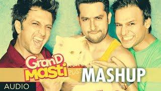 Grand Masti Mashup Full Song (Audio) | Riteish Deshmukh, Vivek Oberoi, Aftab Shivdasani