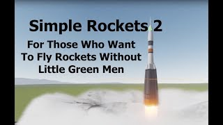 Simple Rockets 2 - A Game For Rocket Builders, Without The Little Green Men