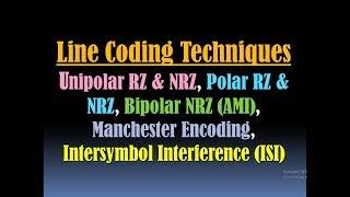 Line Coding Schemes (Techniques)/(Unipolar RZ, NRZ/Polar RZ, NRZ/Bipolar NRZ (AMI), Manchester Encod