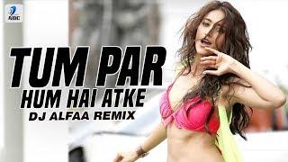 Tum Par Hum Hai Atke (Remix)   DJ Alfaa   Pagalpanti   John   Ileana   Neha Kakkar   Mika Singh