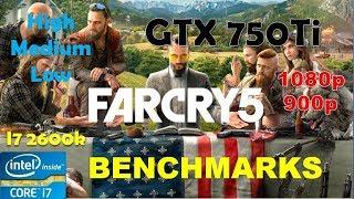 Far Cry 5 GTX 750Ti - 1080p - High - Medium - Low - i7 2600k   Performance Benchmarks